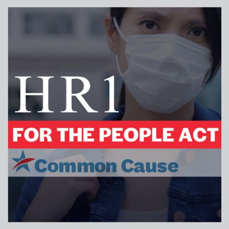 HR1-For The People Act as explained by Common Cause